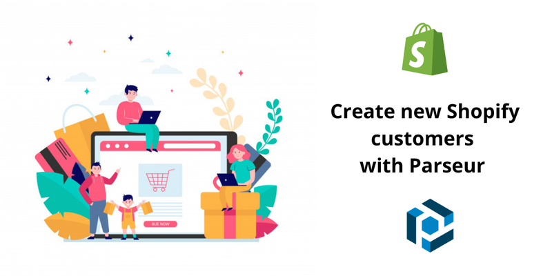 Create new Shopify customers from parsed email data