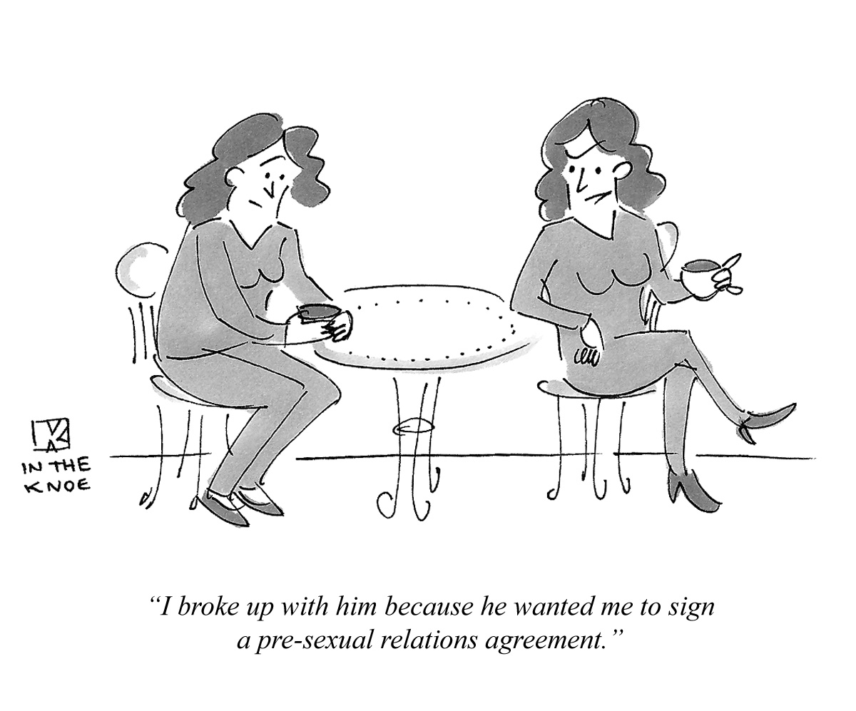 I broke up with him because he wanted me to sign a pre-sexual relations agreement.