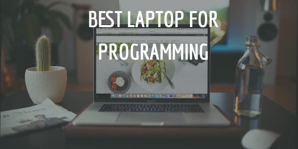Best Laptop for Programming Under $2500 Dollars 2019
