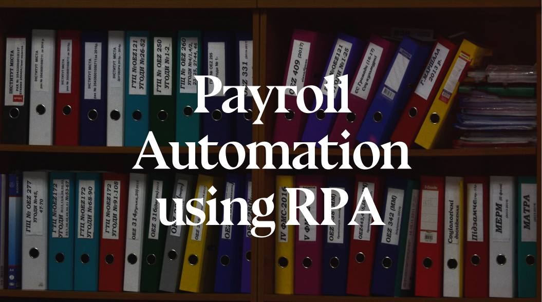 Payroll Processing using Robotic Process Automation for Enterprises