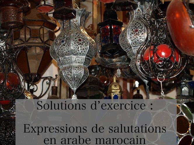 Solutions d'exercice - Expressions de salutations en arabe marocain
