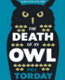 The death of an owl by Pauls and Piers Torday