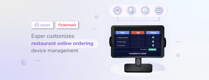 Ordermark Achieves Shorter Downtime and Improved Customer Service with Esper's Device Management Solution