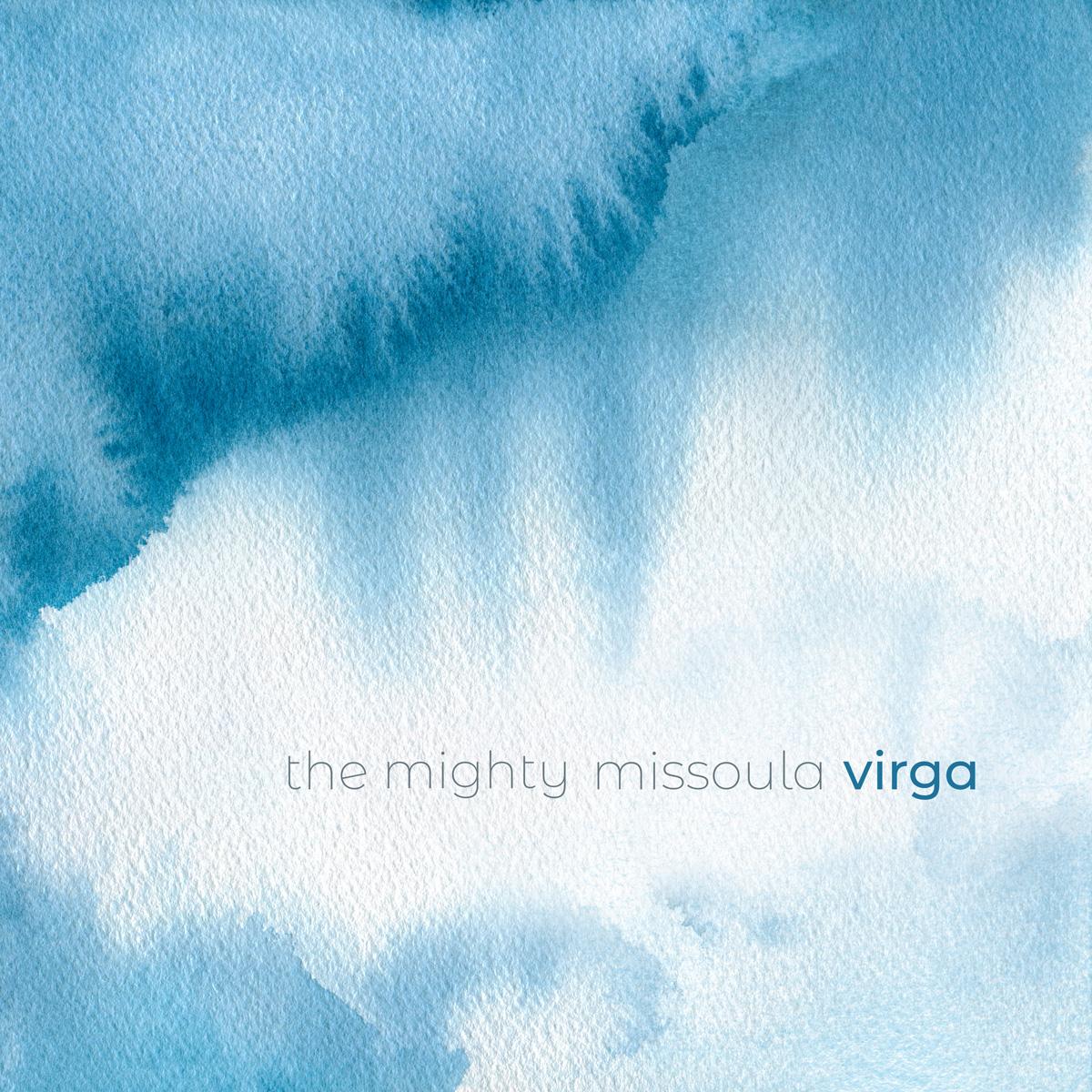The Mighty Missoula, Virga