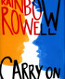 Carry on: the rise and fall of Simon Snow by Rainbow Rowell