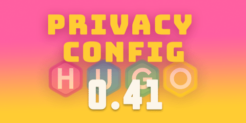 Featured Image for Hugo 0.41: Privacy Configuration for GDPR