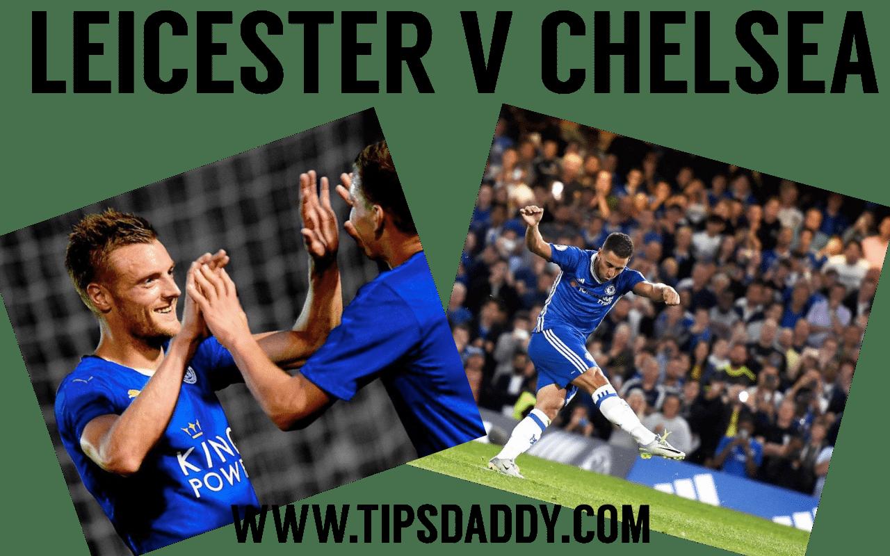 Leicester vs Chelsea Football Tips