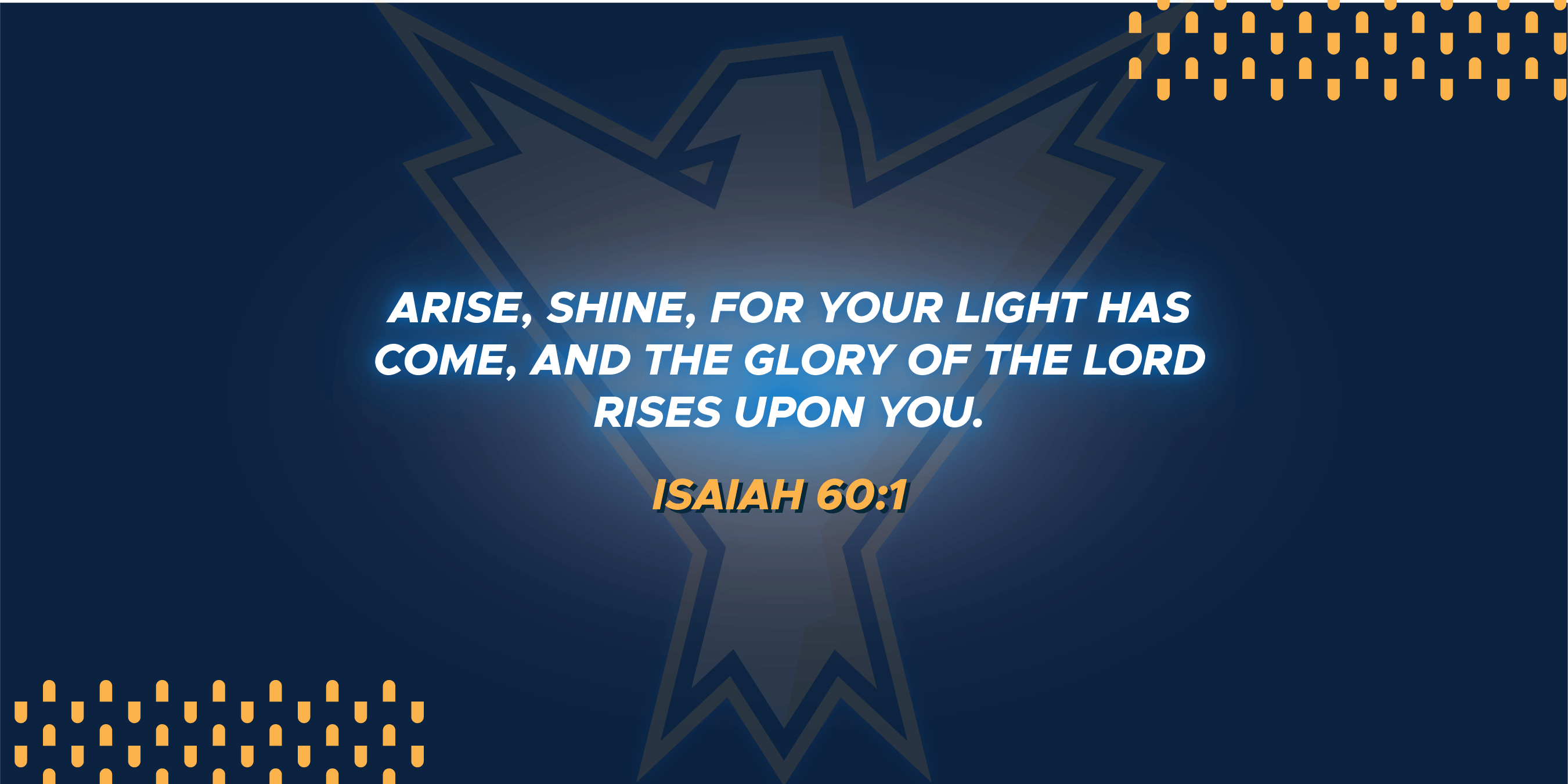 The theme verse of the event: Isaiah 60:1