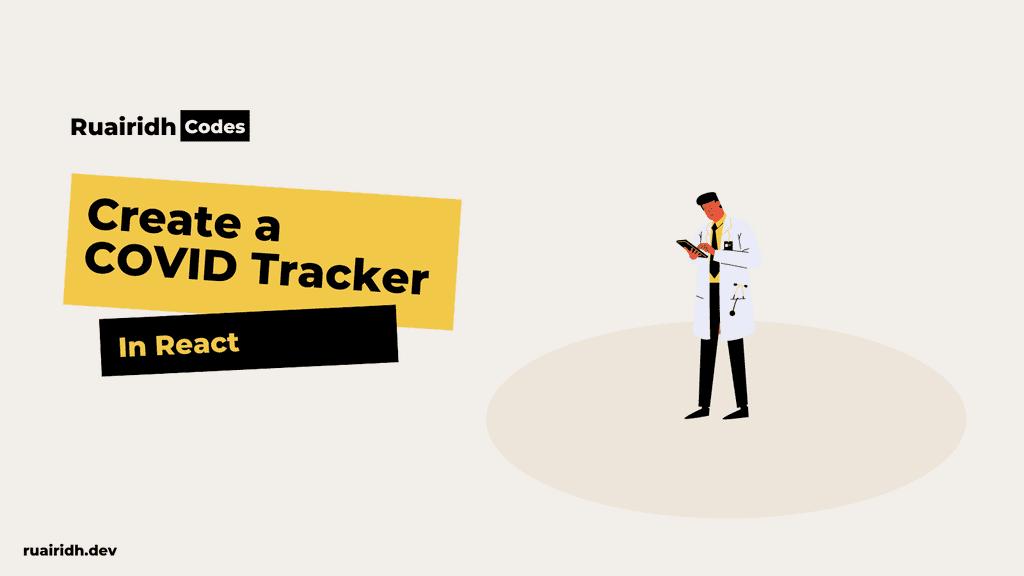 Create a COVID-19 tracker in React
