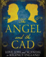 The angel and the cad: love, loss and scandal in Regency England by Geraldine Roberts