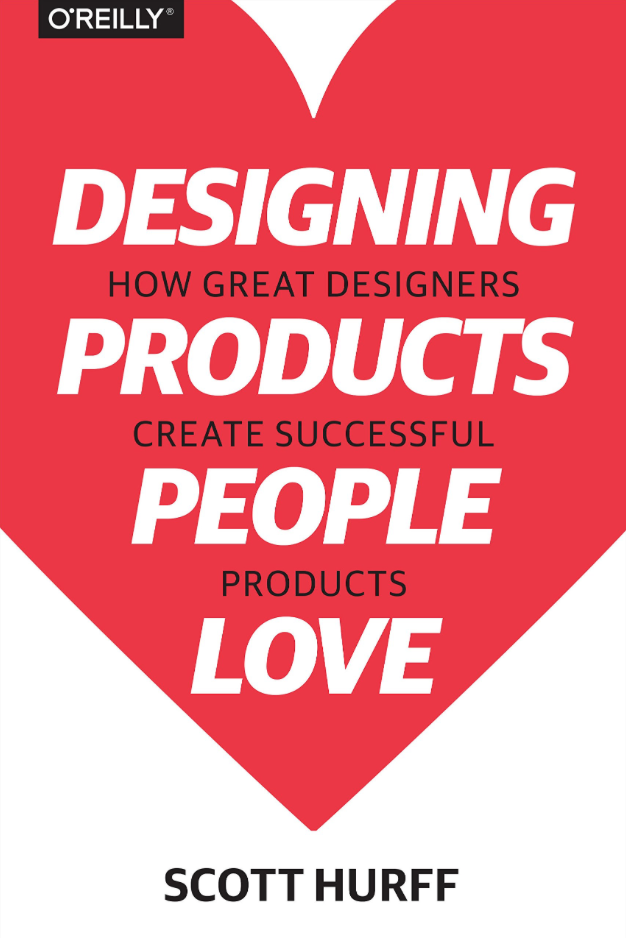 Designing Products People Love - How Great Designers Create Successful Products