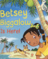 Betsy Biggalow is here by Malorie Blackman