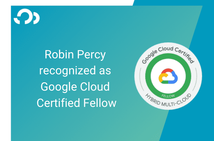 Why I Became a Google Cloud Certified Fellow in Hybrid Multi-Cloud