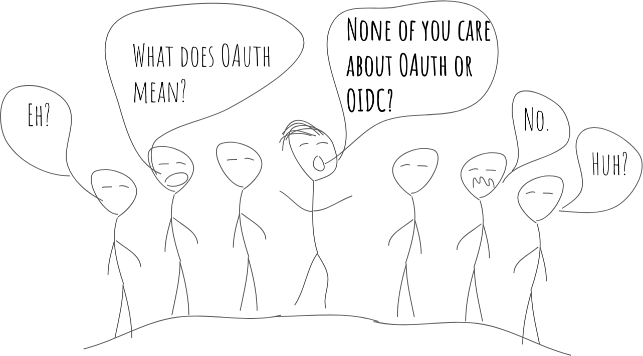 Nobody cares about OAuth or OIDC (a small comic).