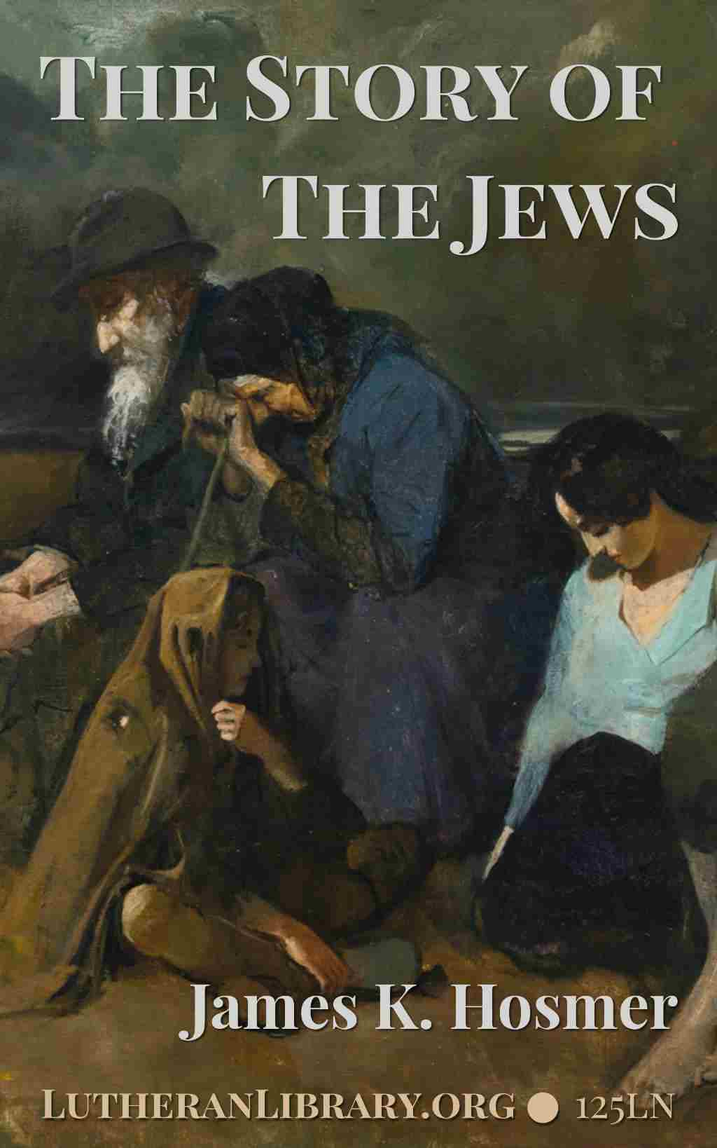 The Story of the Jews by James K. Hosmer