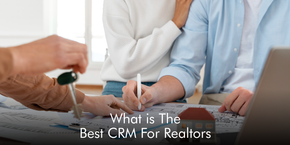 What Is the Best CRM For Realtors?