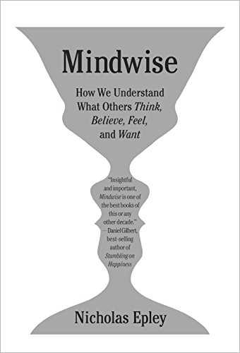 Mindwise: Why We Misunderstand What Others Think, Believe, Feel, and Want Cover