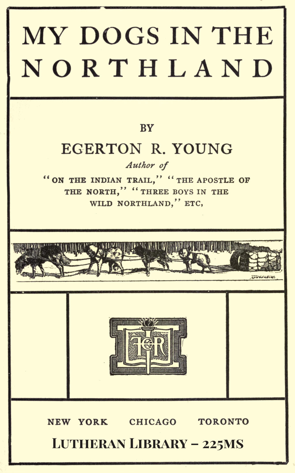My Dogs in the Northland by Egerton Ryerson Young