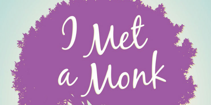 I met a monk: eight weeks to love, happiness and freedom by Rose Elliot