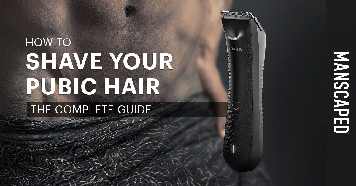 How to Shave Your Pubic Hair: The Complete Guide