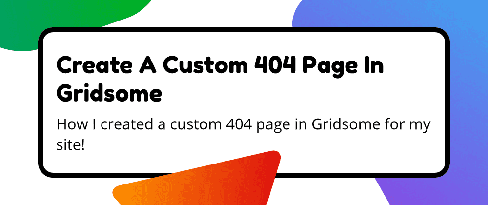 Create A Custom 404 Page In Gridsome
