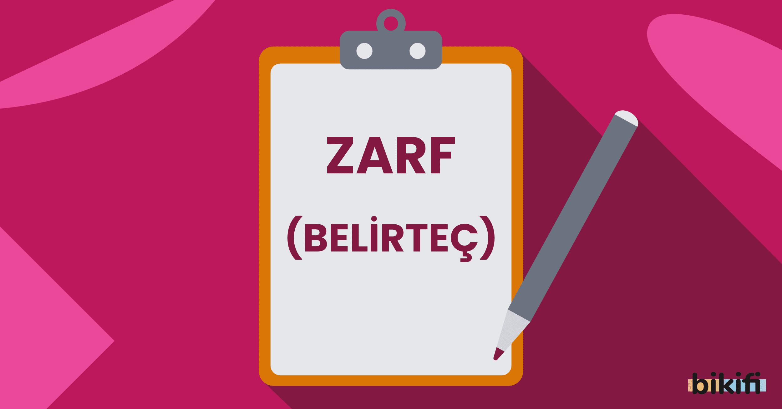 Zarf (Belirteç) Nedir? Zarfın Türleri Nelerdir?