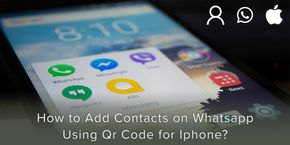 How to Add Contacts on Whatsapp using QR Code for iPhone