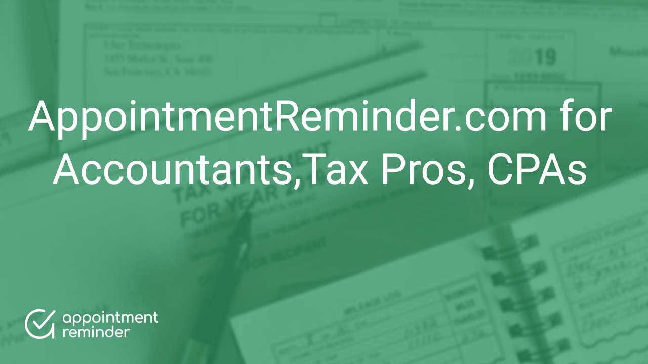 SMS, Email and Voice Appointment Reminders for Accountants,Tax Pros, CPAs
