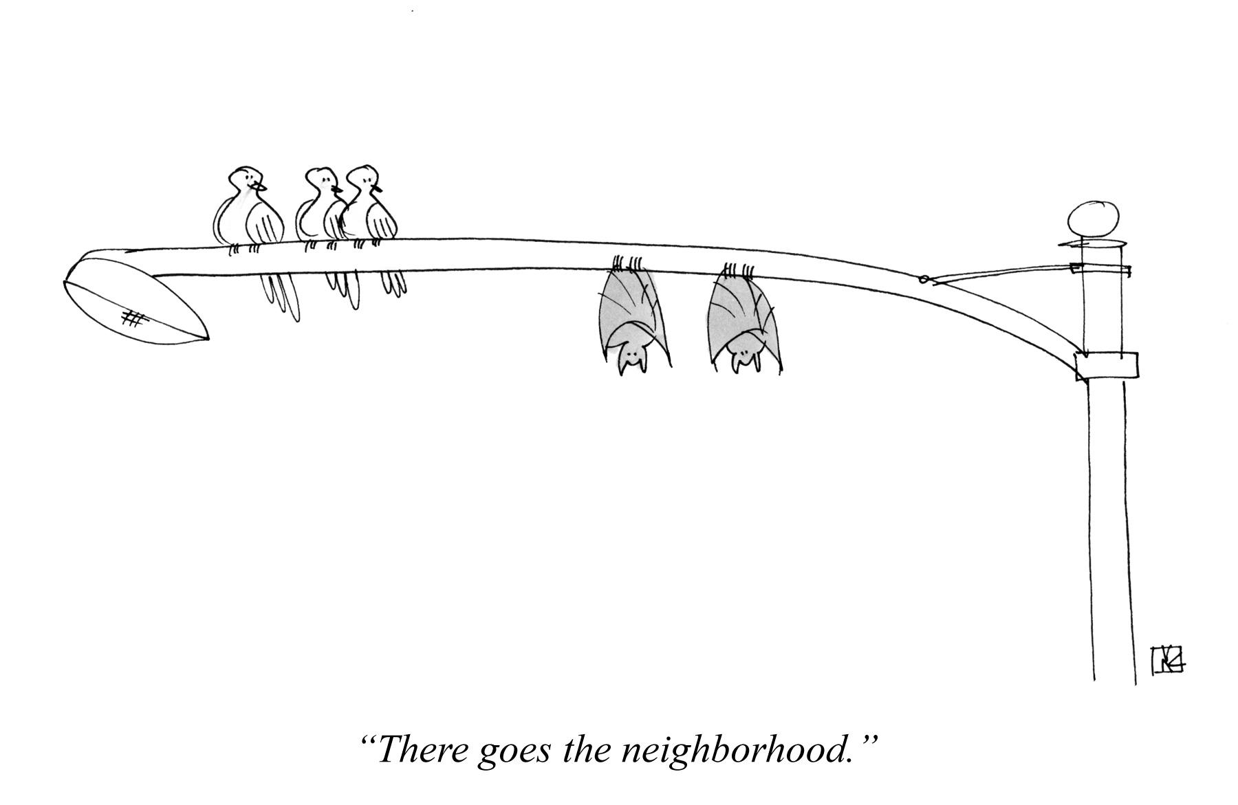 There goes the neighborhood.
