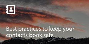 Best Practices to Keep Your Contacts Book Safe