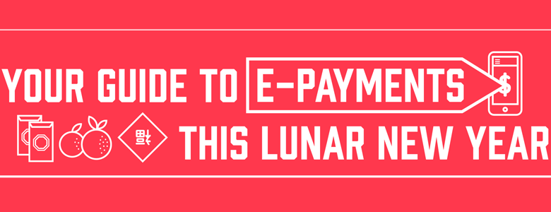 Your guide to E-Payments this Lunar New Year