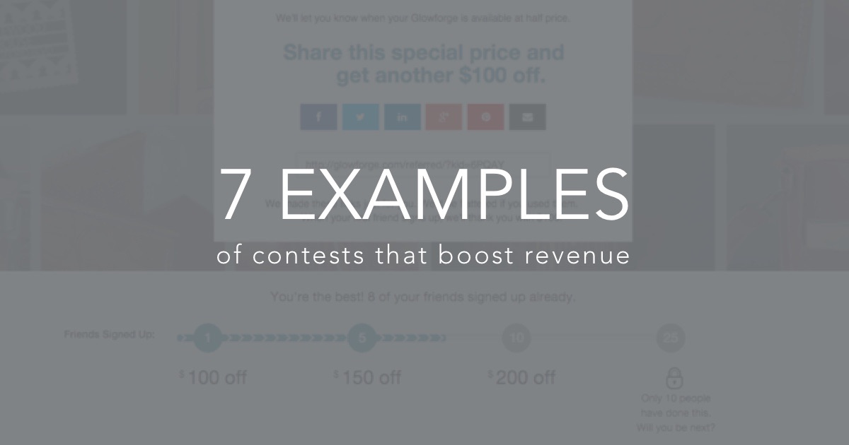 Create a contest that boosts revenue. 7 Case Studies!
