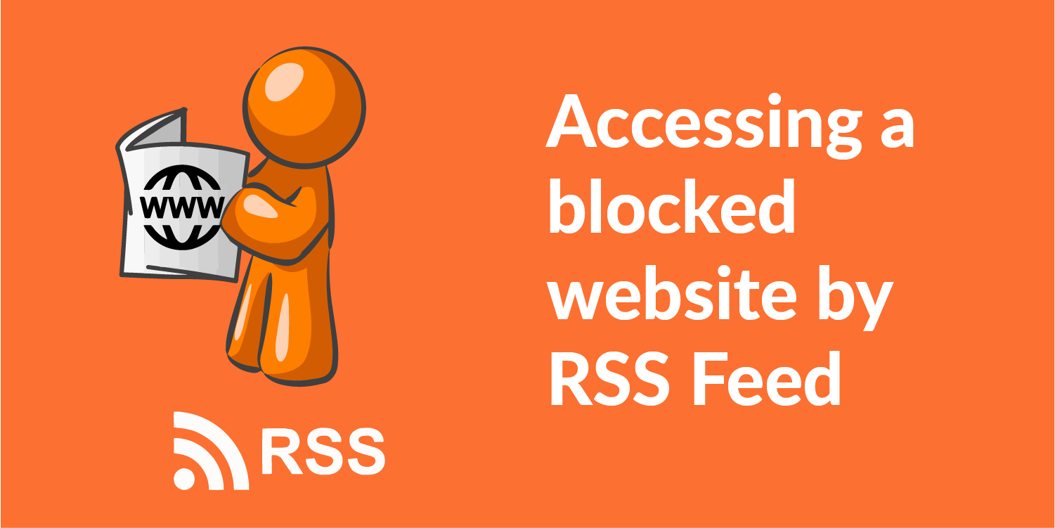 Accessing the Blocked Websites Using RSS feed
