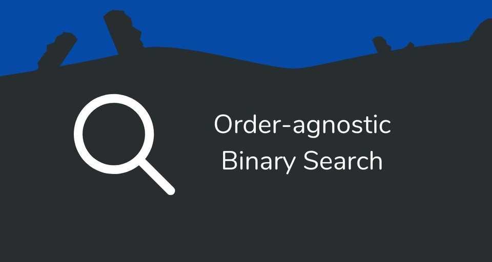 Order-agnostic Binary Search
