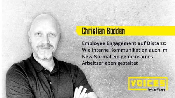 Christian Bodden: Wie Interne Kommunikation im New Normal ein gemeinsames Arbeitserleben gestaltet