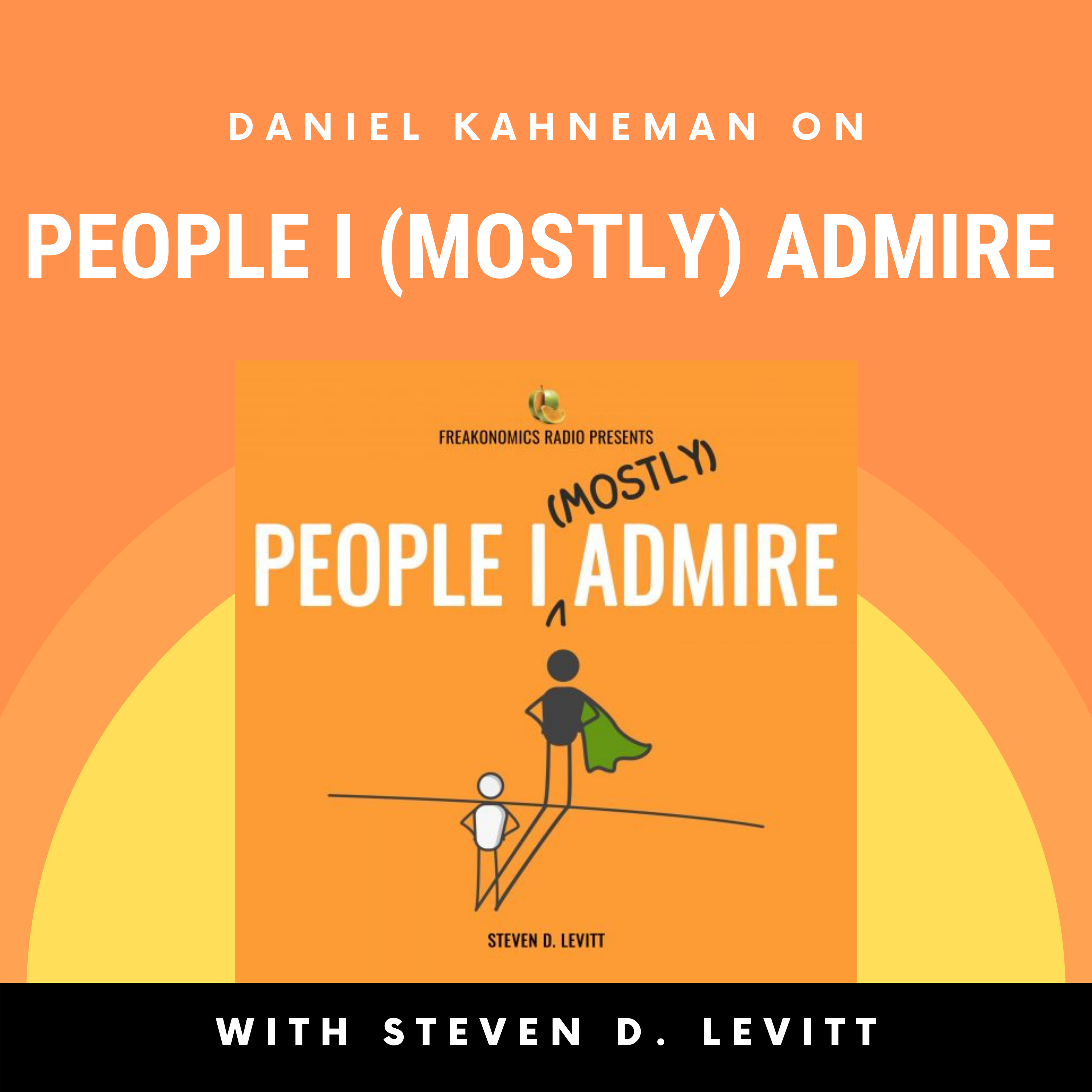 Why Our Judgment is Flawed — and What to Do About It (People I (Mostly) Admire Ep. 27