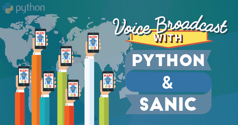 Super Fast Voice Broadcast with Asynchronous Python and Sanic
