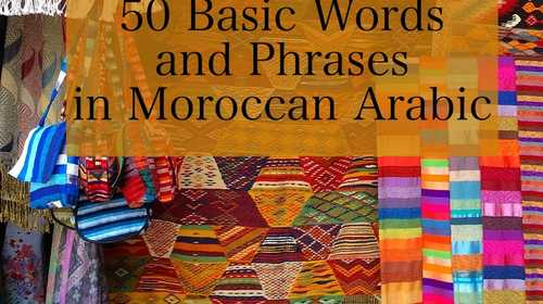 50 Basic Words and Phrases in Moroccan Arabic