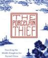 The porcelain thief by Huan Hsu