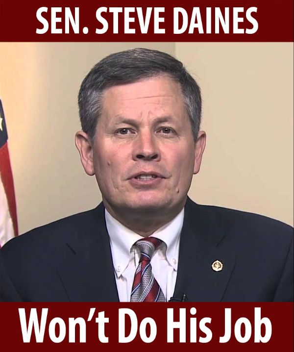 Senator Daines won't do his job!