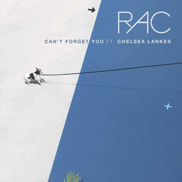 album art for Can't Forget You by RAC ft Chelsea Lankes