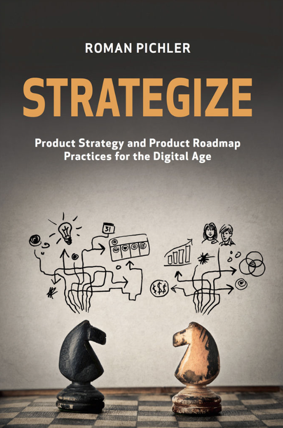 Strategise - Product Strategy and Product Roadmap Practices for the Digital Age