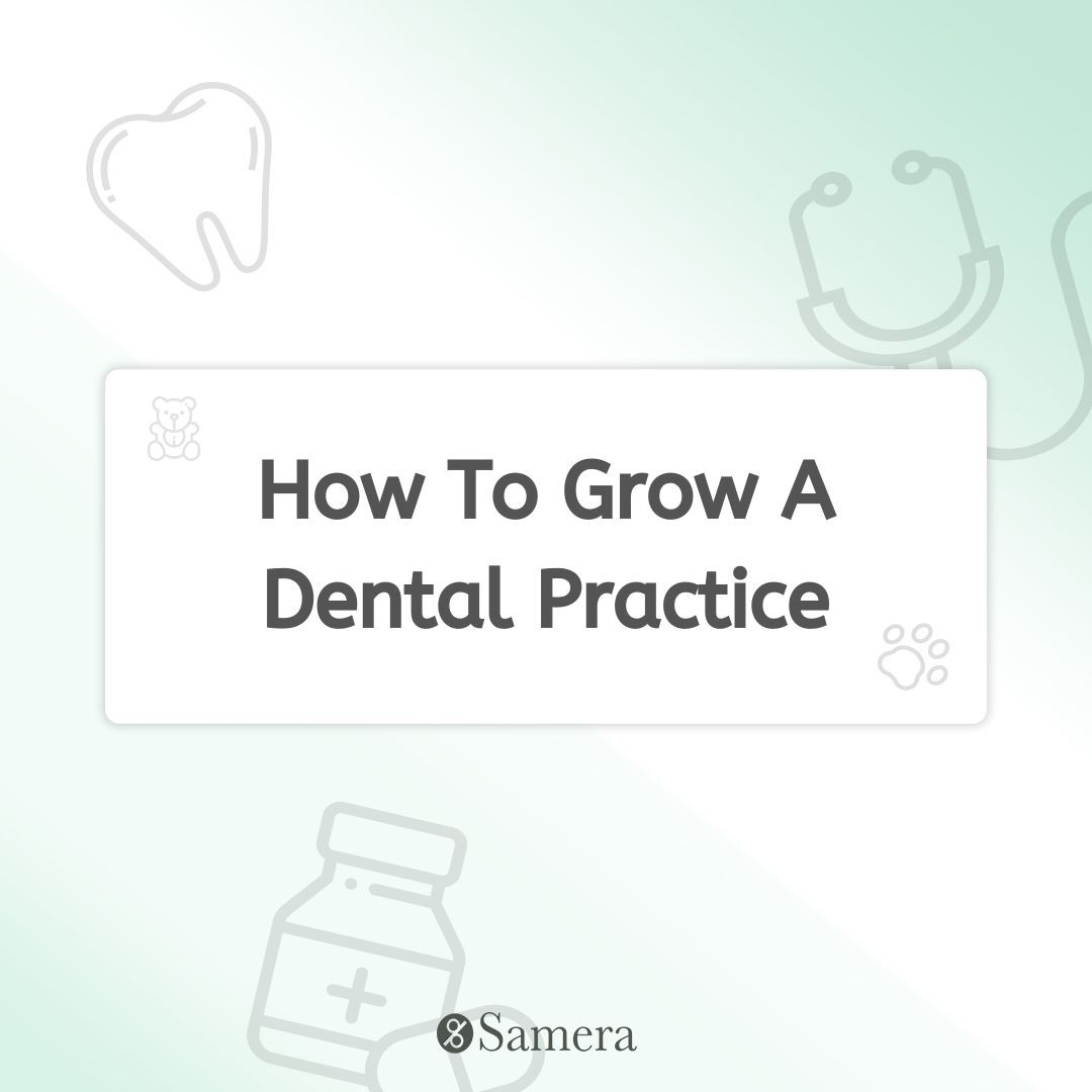 How To Grow A Dental Practice