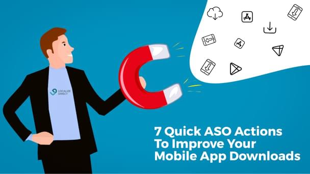 7 Quick ASO Actions To Improve Your Mobile App Downloads