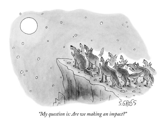 my-question-is-are-we-making-an-impact-new-yorker-cartoon_u-l-pgqrml0.jpg