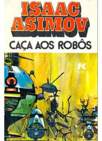 """Caça aos Robôs - capa da edição do """"Cavernas de Aço"""" pela editora Hemus"""
