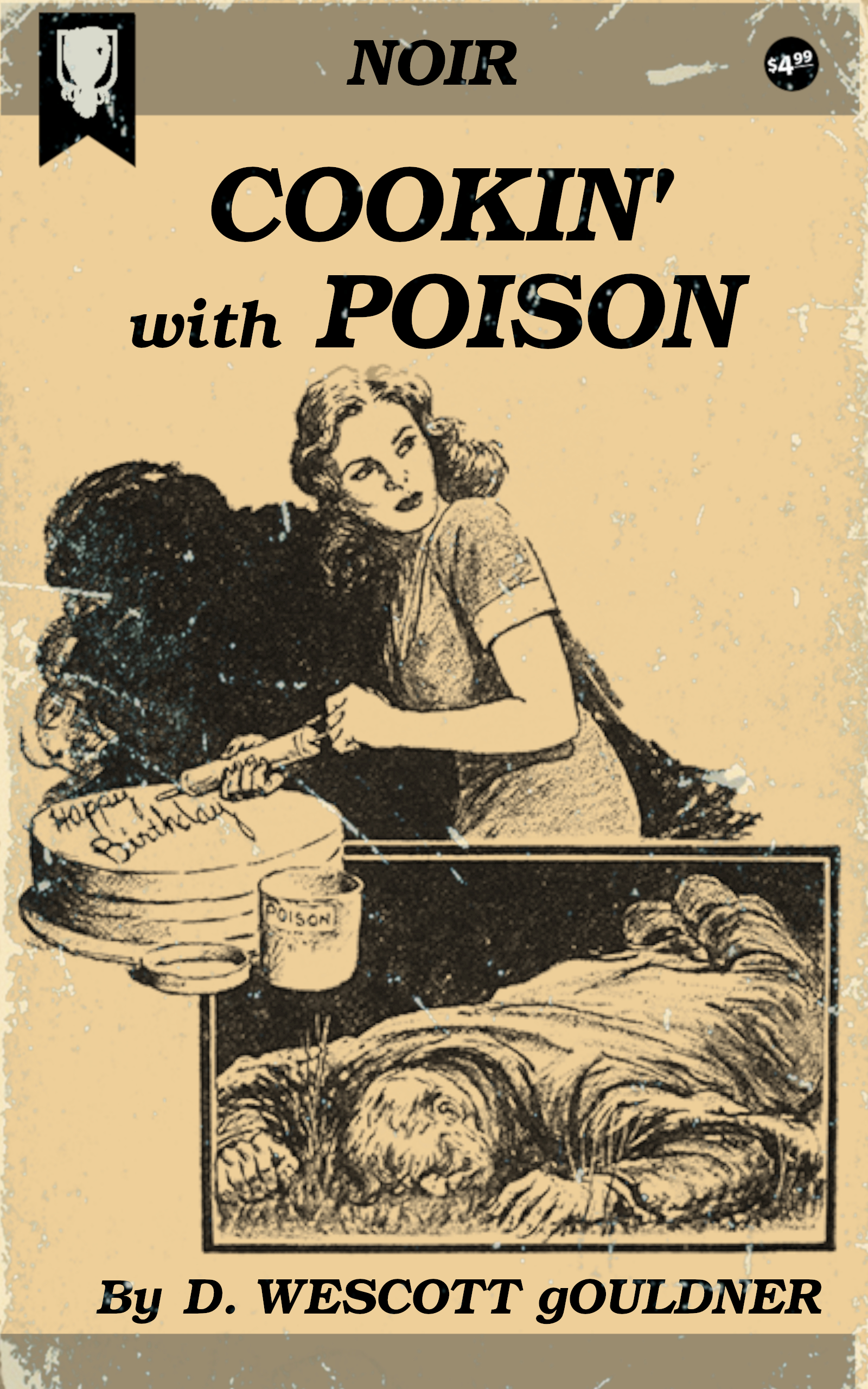 Cookin' With Poison by D. Wescott Gouldner