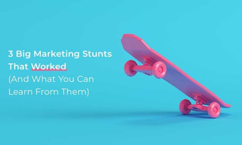 Marketing Stunts that Worked