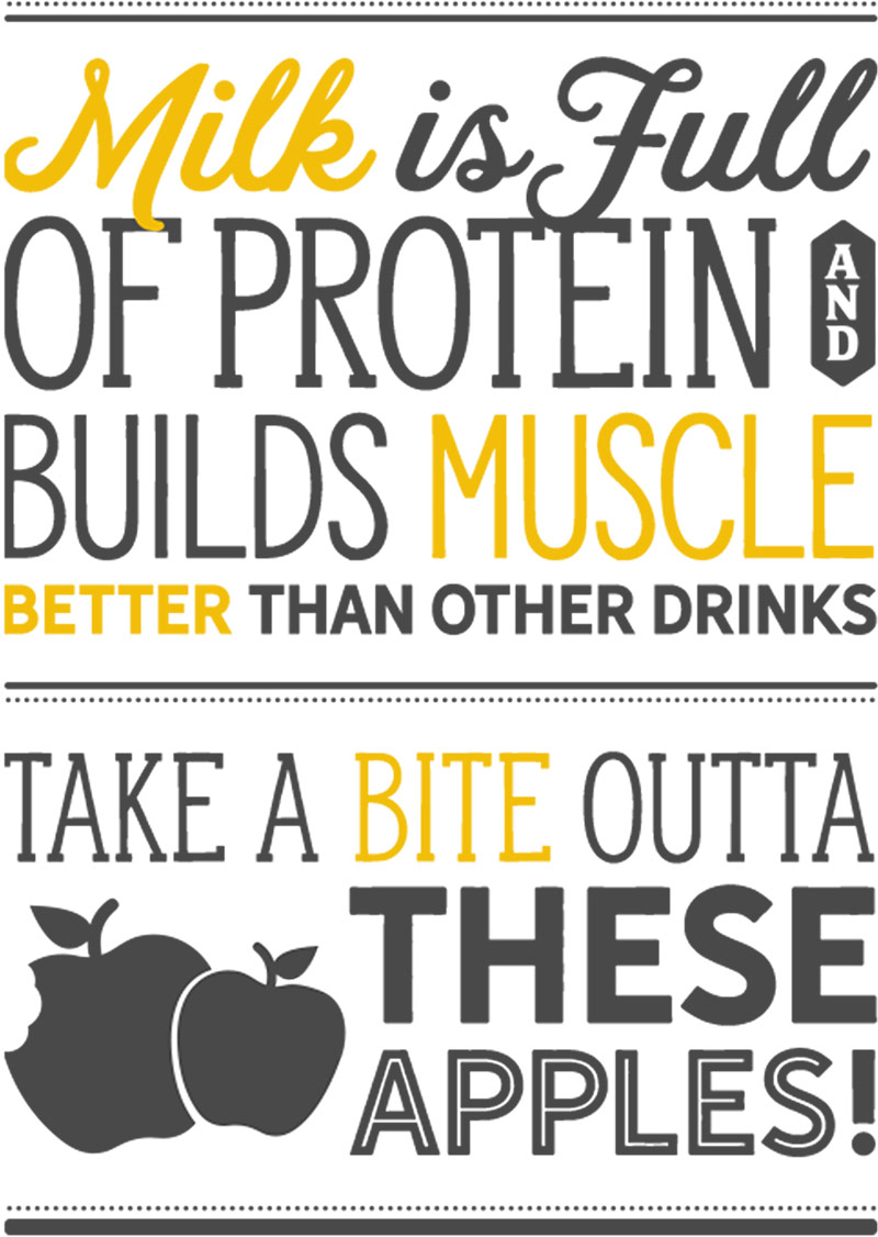 Milk is full of protein and builds muscle better than other drinks. Take a bit out of these apples!