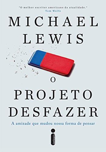 """Livro de Michael Lewis - """"O Projeto Desfazer"""""""